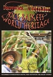 Việt Nam: Hạt Gạo Yêu Thương - Discoveries Vietnam: Rice Baskets To World Heritage