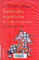Leyendas españolas de todos los tiempos - J. María Merino.