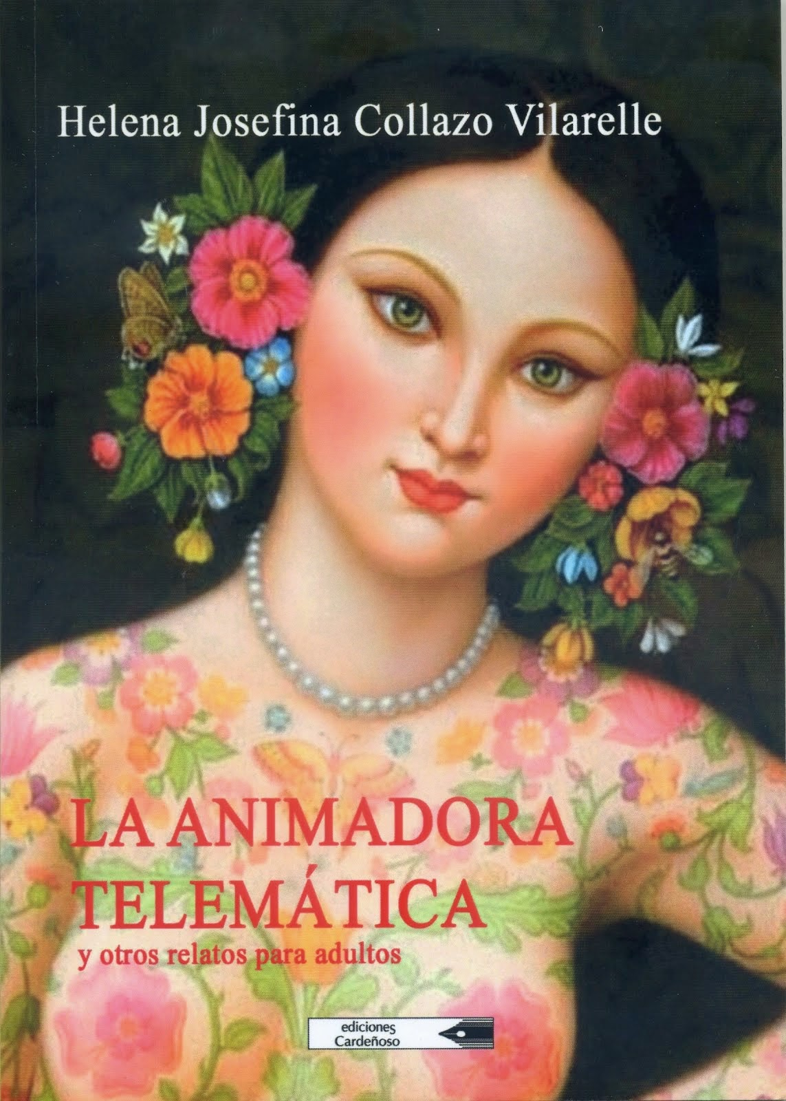 """""""LA ANIMADORA TELEMÁTICA"""" y otros relatos para adultos."""