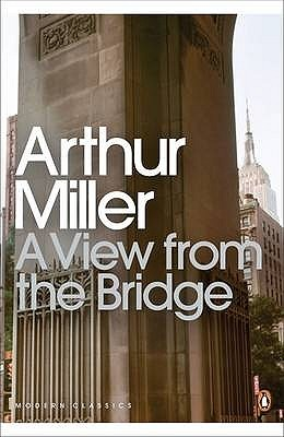 A view from the bridge arthur miller essay