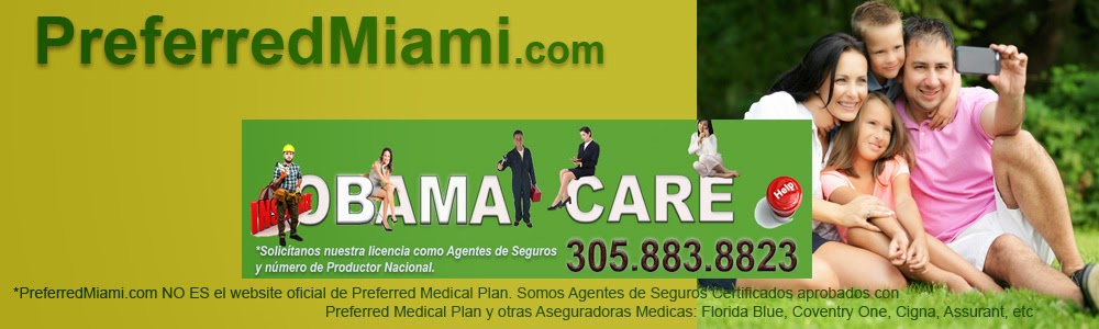 Seguro Medico en Miami. Seguros y Planes Dentales. Obamacare con Preferred Medical Plan
