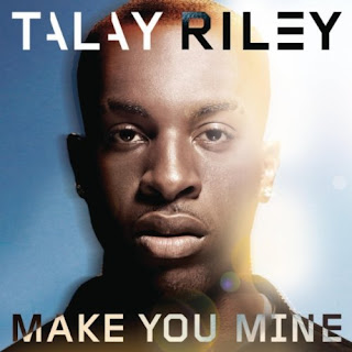 Talay Riley - Make You Mine Lyrics