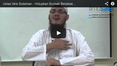 Ustaz Idris Sulaiman – Hidupkan Sunnah Berjabat Tangan dengan Betul
