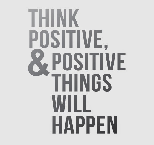 Think positive!.