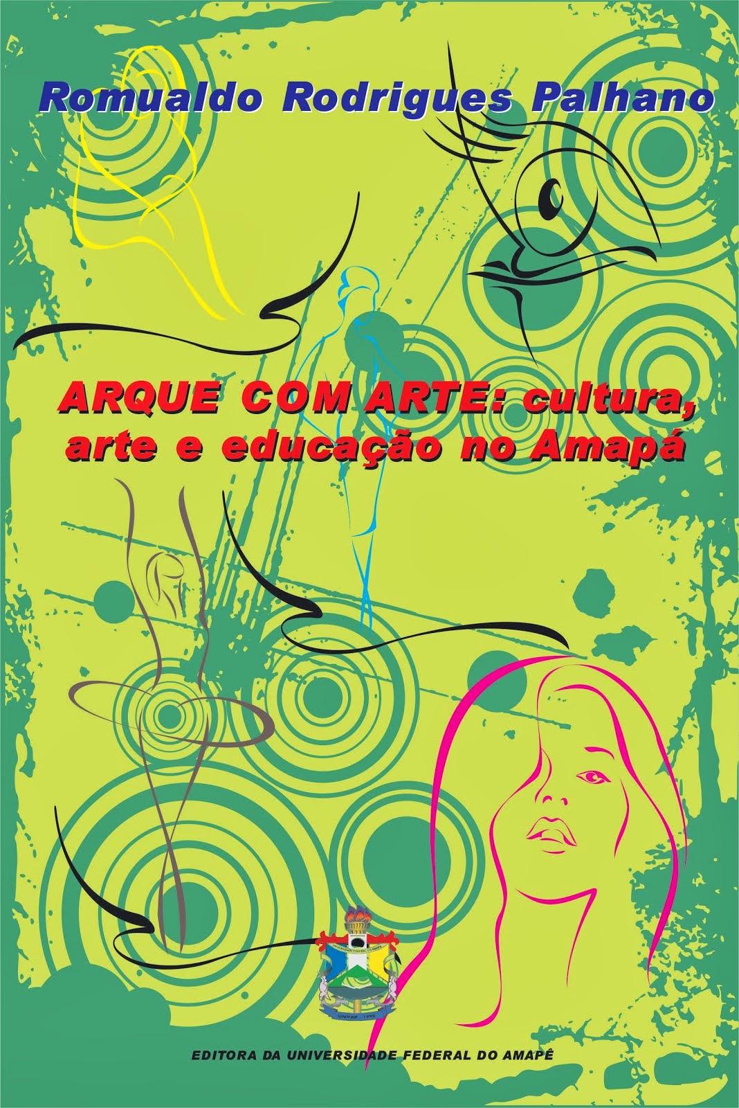ARQUE COM ARTE: cultura, arte e educação no Amapá