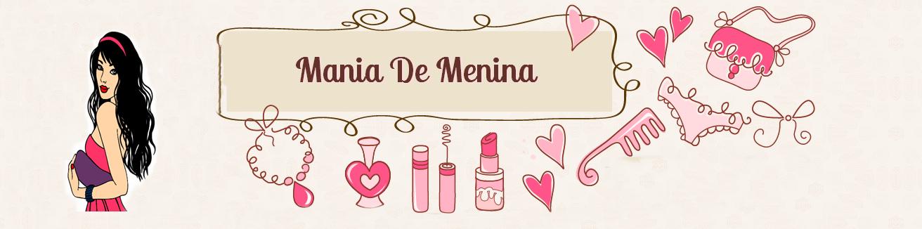 Mania De Menina