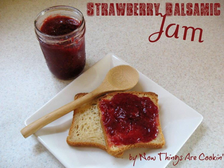Now Things are Cookin': Strawberry Balsamic Jam