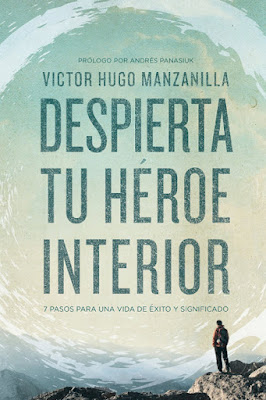 LIBRO - Despierta tu héroe interior  7 Pasos para una vida de Éxito y Significado  Victor Hugo Manzanilla (Grupo Nelson - 14 julio 2015)  AUTOAYUDA | Edición papel & ebook kindle  Comprar en Amazon España