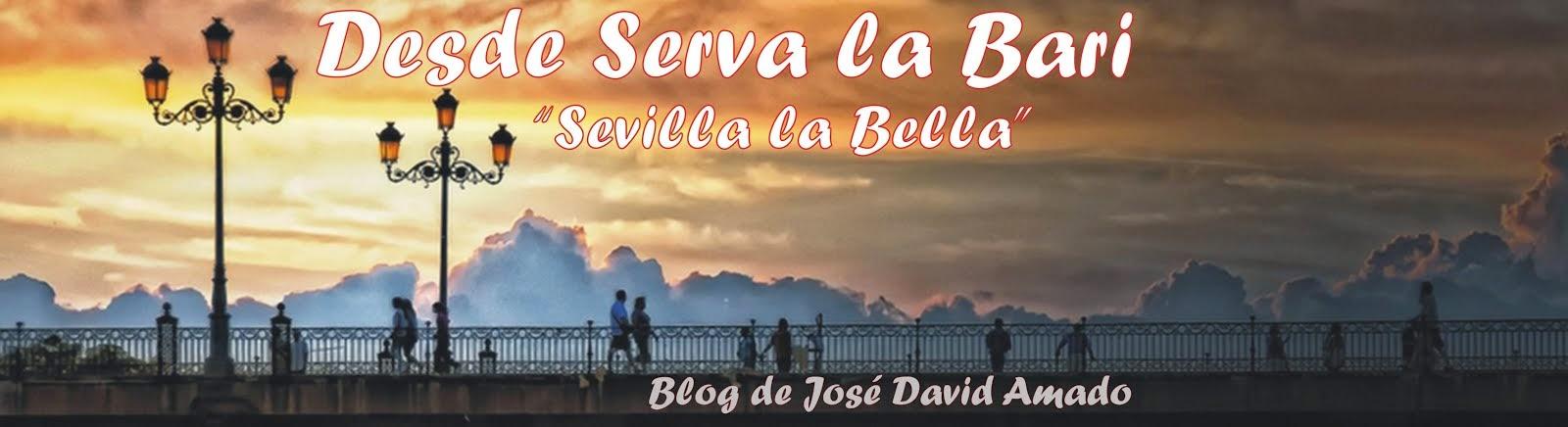 "Desde Serva La Bari ""Sevilla la Bella"""