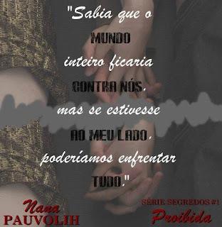 trecho do Livro Proibida - Nana Pauvolih