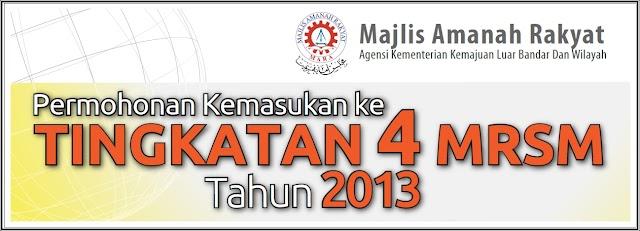 Permohonan Kemasukan Ke Tingkatan 4 MRSM 2013