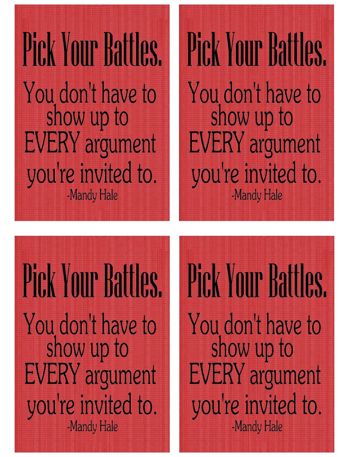 "Motivate your family with this free printable for lunch notes or pick me ups.  ""Pick Your Battles. You don't have to show up to every argument you're invited to."""