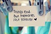 Las cosas acaban, pero los recuerdos duran para siempre