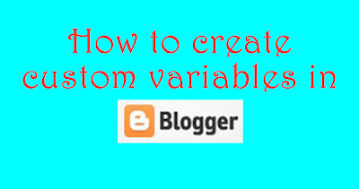 Creating+custom+variable+definations+in+blogger