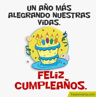 Frases Para Cumpleaños: Un Año Más Alegrando Nuestras Vidas