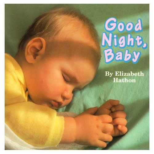 Good Night, Baby ~ by Elizabeth Hathon