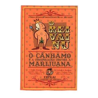 O Rei Vai Nu – o Cânhamo e a Conspiração contra a Marijuana