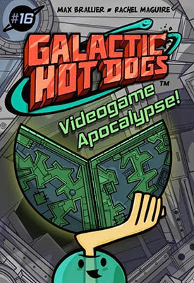 Galactic Hot Dogs: Chapter 16 -- Videogame Apocalypse!