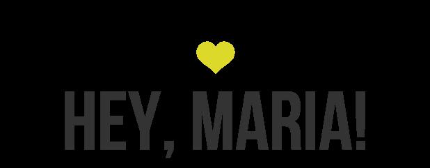 Hey, Maria!