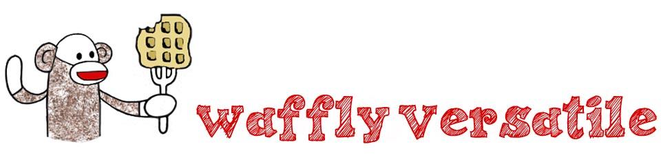 Waffly Versatile