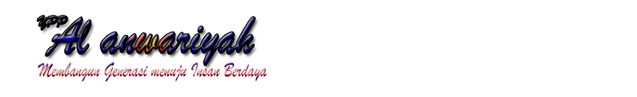 Yayasan Pondok Pesantren  AL ANWARIYAH