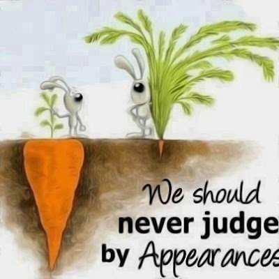 Never judge by appreance