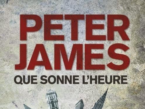Que sonne l'heure de Peter James