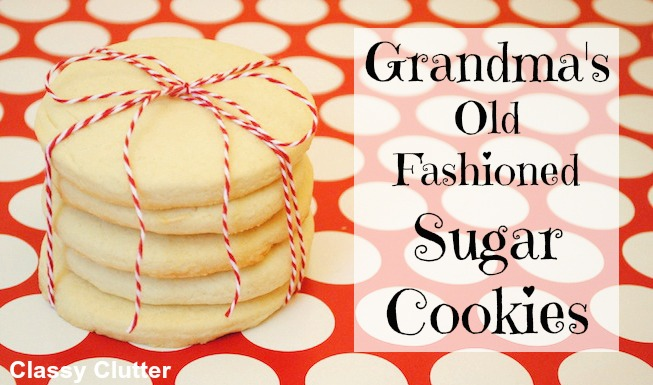 Poofy Cheeks: Grandma's Old Fashioned Sugar Cookie by Classy Clutter