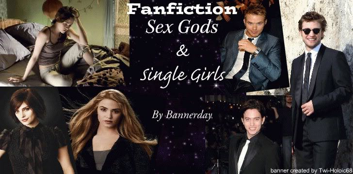 Fan Fiction, Sex Gods and Single Girls by: bannerday