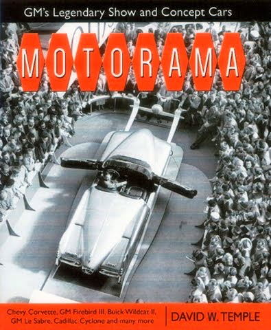 Motorama: GM's Legendary Show & Concept Cars by David W. Temple