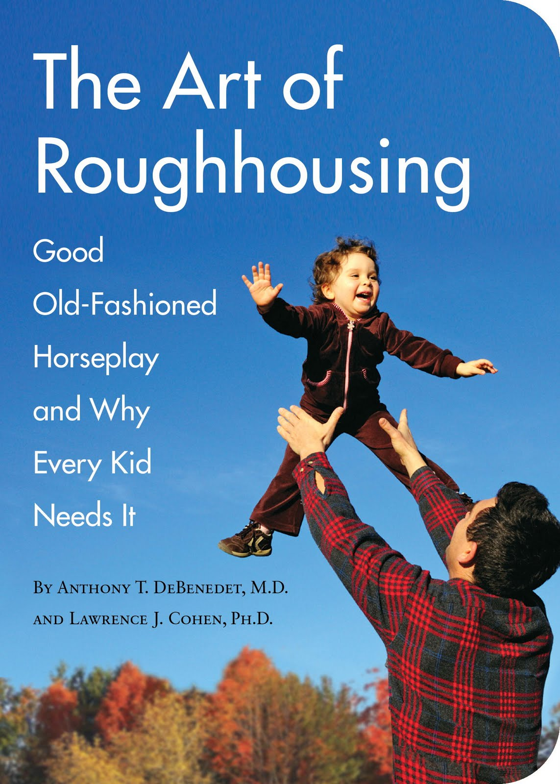 book Roughhouse With Your Kids: Its Good For Them!