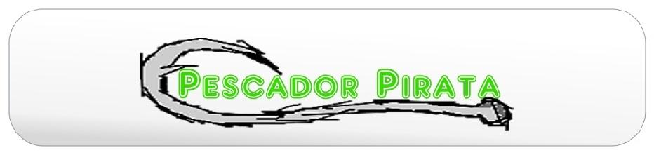 ## PESCADOR PIRATA ##
