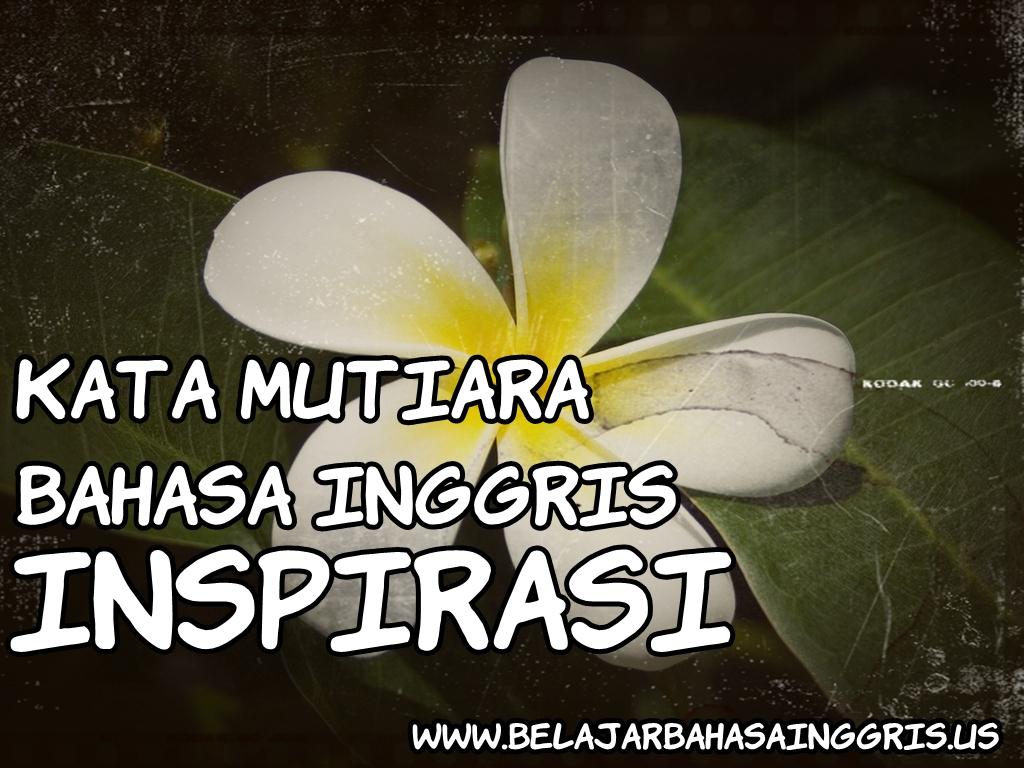 Kata Mutiara Speaking Bahasa Inggris Dan Terjemahannya