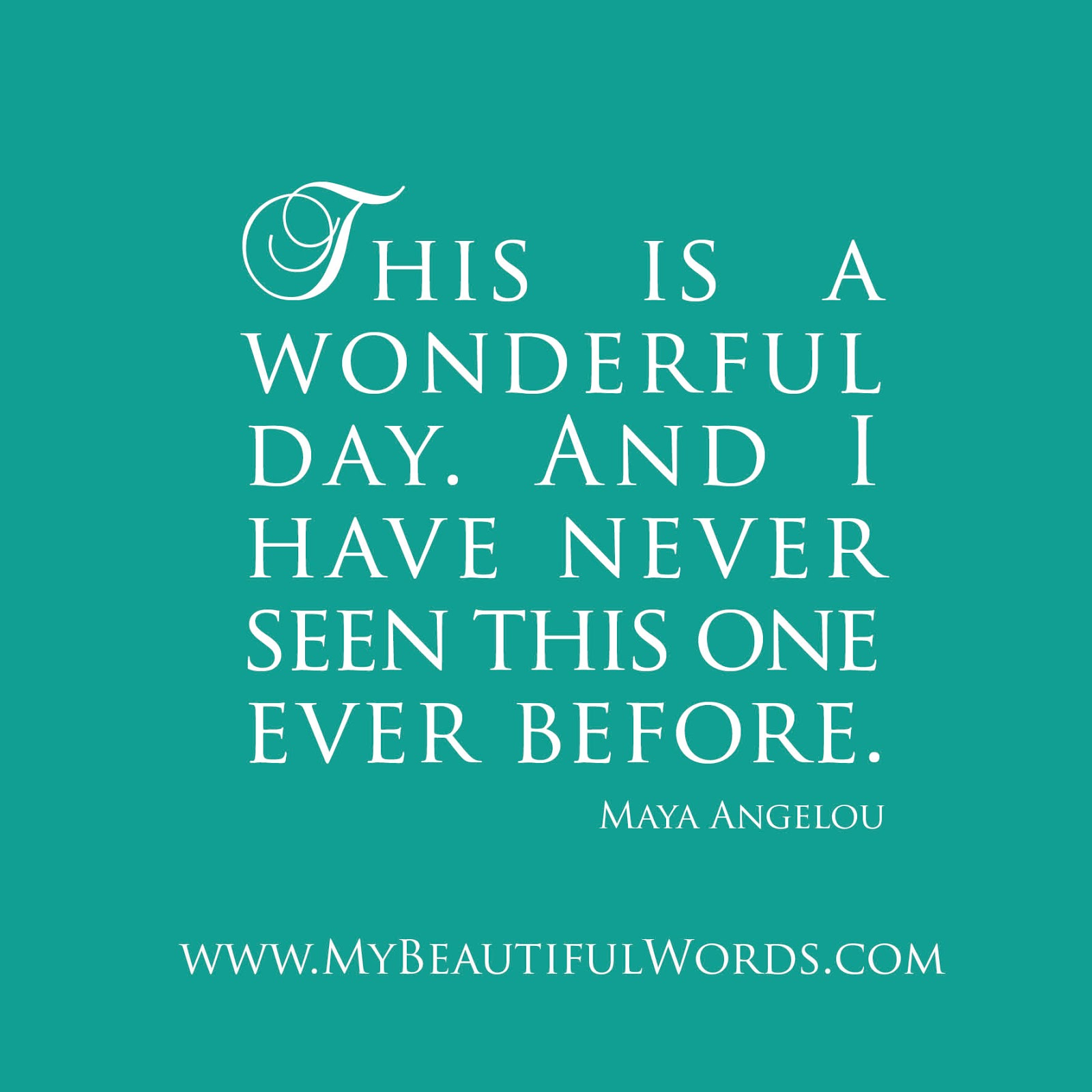 Maya Angelou Is This a Wonderful Day