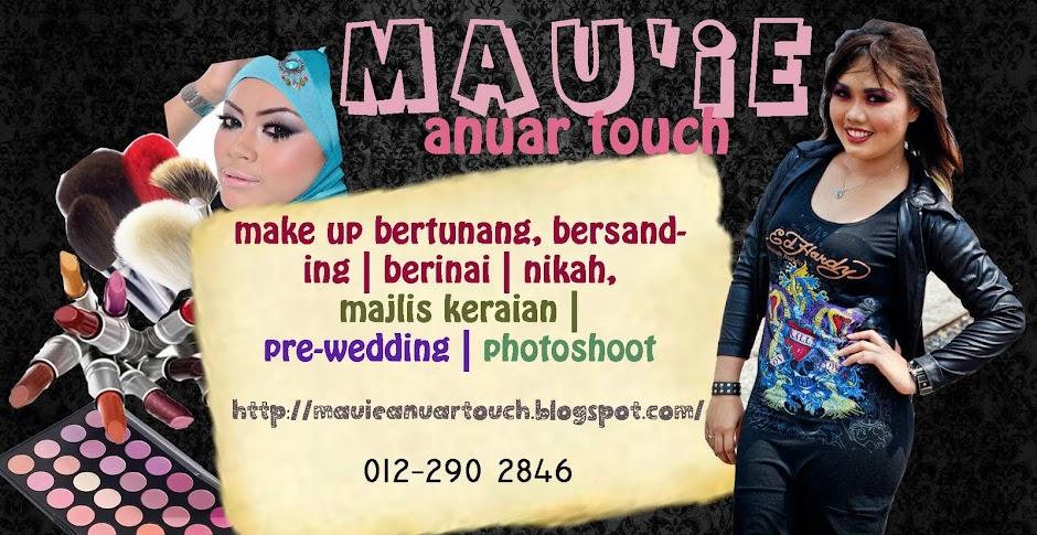 Mau'ie Anuar Touch