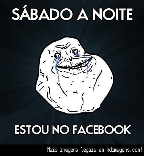 Sabado a noite estou no Facebook