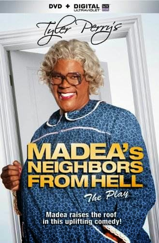 Tyler Perry's Madea's Neighbors From Hell (The Play)
