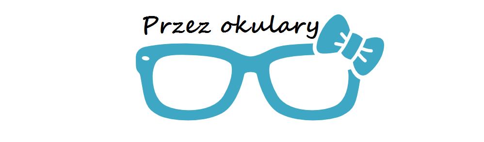 Przez okulary