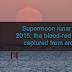 Ένα εντυπωσιακό video από την έκλειψη σελήνης και την υπερπανσέληνο!