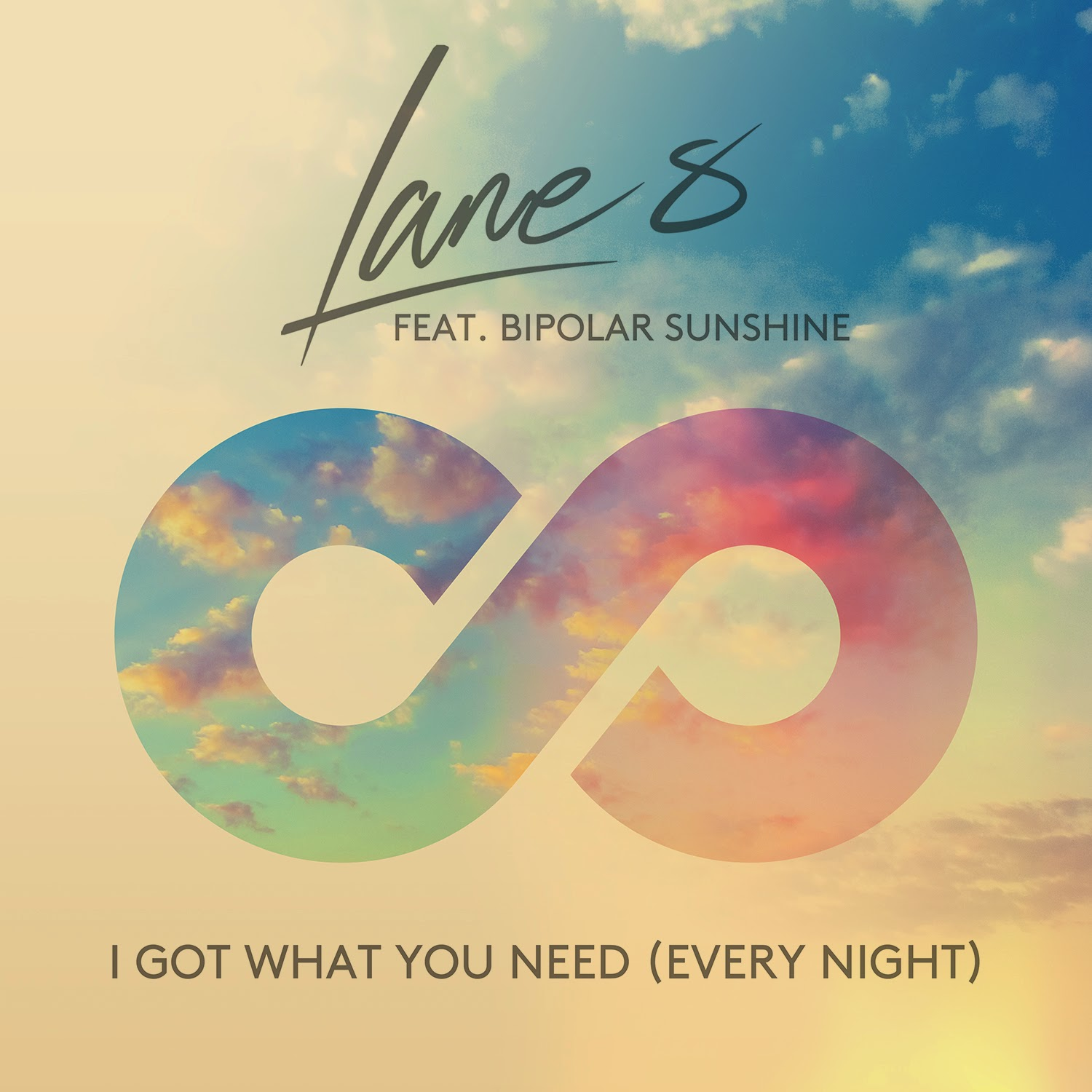 Lane 8 Feat. Bipolar Sunshine - I Got What You Need (Every Night) (Coming Soon)