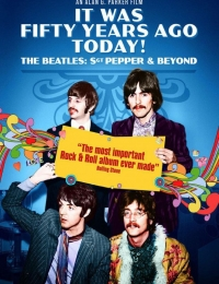 It Was Fifty Years Ago Today... Sgt Pepper and Beyond | Bmovies