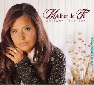 Adriana Ferreira - Mulher de F� (Playback)