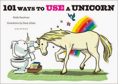 The Unicorn That Impaled A Zombie In 101 Ways To Kill Now Has Its Own Book Use Universe Publishing By Robb Perlman