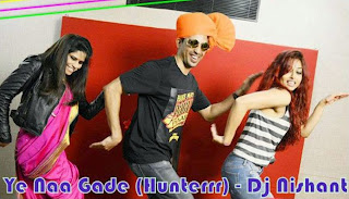 Ye Naa Gade ( Hunterrr ) - Dj Nishant