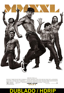 Assistir Magic Mike XXL Dublado 2015