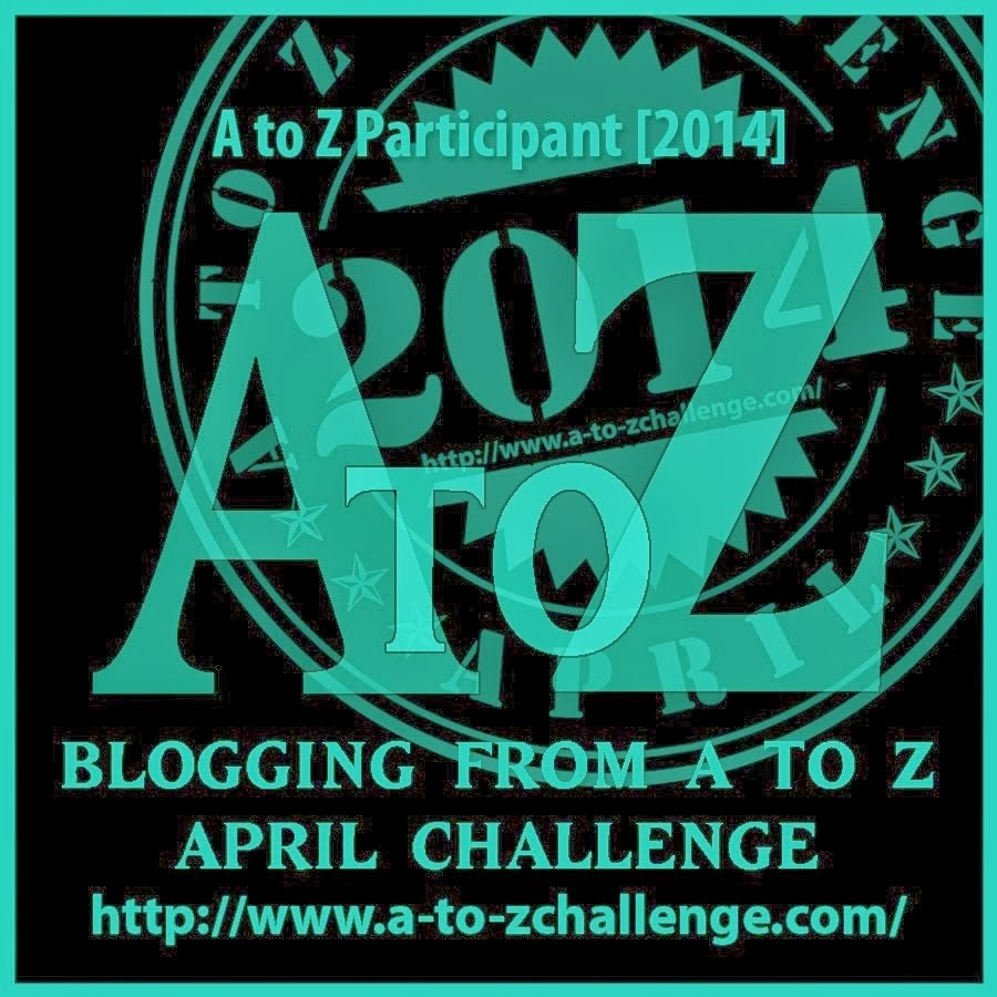 A to Z Challenge - April 2014