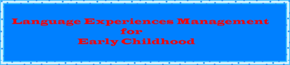 Language Experiences Management for Early Childhood