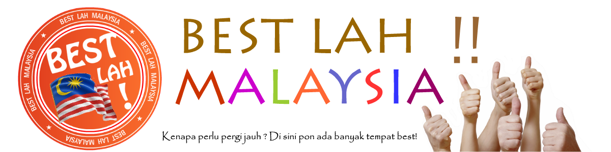 Best Lah Malaysia !