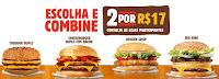 Burger King, escolha e combine: 2 por R$17!