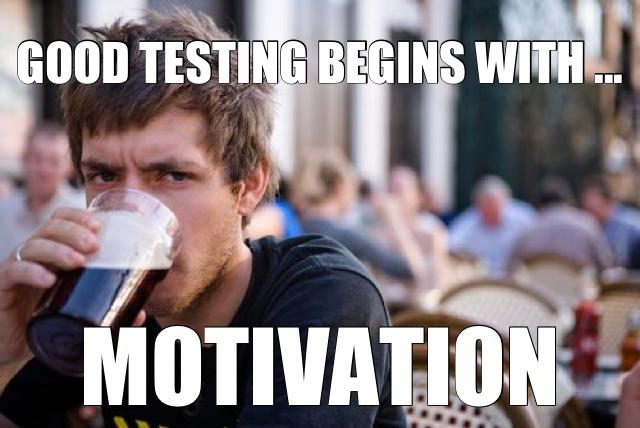 GOOD+TESTING+BEGINS+WITH+... Memestagram severe qa qa humor testing requirement